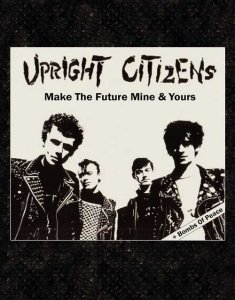 Upright Citizens - Make the Futre Mine & Yours CD ( Bonus im Digi)