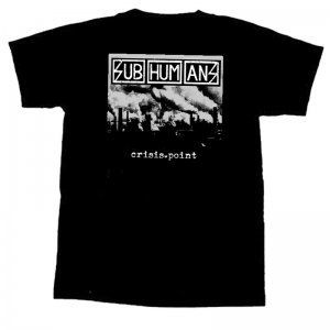 SUBHUMANS-Crisis Point T-Shirt